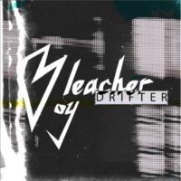 Bleacher Boy Drifter