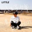 LITTLE 八王子少年~春よ、来い~feat.RYOJI