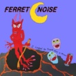 ferret noise Funny Face