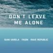 Gian Varela, Fagin & Rave Republic Don't Leave Me Alone