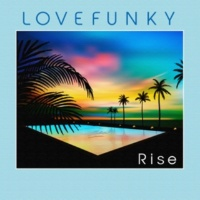 Lovefunky Rise