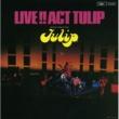 TULIP LIVE!! ACT TULIP