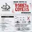 "MAN WITH A MISSION MAN WITH A ""B-SIDES & COVERS"" MISSION"
