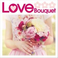 ヴァリアス・アーティスト Love Bouquet