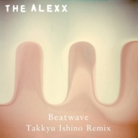 The Alexx BEATWAVE (Takkyu Ishino Remix) [Instrumental]