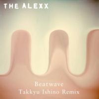 The Alexx BEATWAVE (Takkyu Ishino Remix)