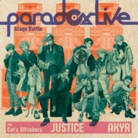"""The Cat's Whiskers×悪漢奴等 Paradox Live Stage Battle """"JUSTICE"""""""