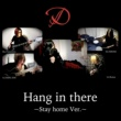 D Hang in there(Stay home Ver)