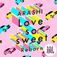 嵐 Love so sweet : Reborn