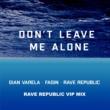Gian Varela, Fagin & Rave Republic Don't Leave Me Alone (Rave Republic VIP Mix)
