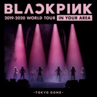 BLACKPINK BLACKPINK 2019-2020 WORLD TOUR IN YOUR AREA -TOKYO DOME- [Live]