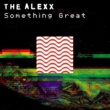 The Alexx Something Great