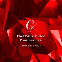 Captain Funk Chronicles 2007-2013, Vol.1