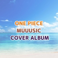 V.A. ONE PIECE MUUUSIC COVER ALBUM