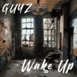 GUYZ Wake Up