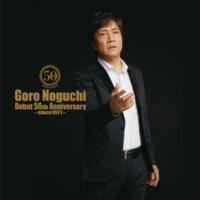 野口五郎 Goro Noguchi Debut 50th Anniversary ~since1971~