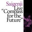 Saigenji Live Compass for the Future