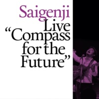 Saigenji Live Compass for the Future