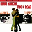 Henry Mancini & His Orchestra Two For The Road (Original Motion Picture Soundtrack)