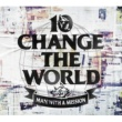 MAN WITH A MISSION Change the World