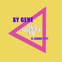 XY GENE/Gokou Kuyt ALL AROUND ME (feat. Gokou Kuyt)
