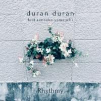 Rhythmy/kensuke yamauchi duran duran (feat. kensuke yamauchi)
