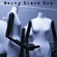 Empty Black Box しどろもどろ