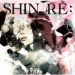 SHIN RE: