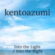 kentoazumi Into the Light / Into the Right