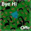 Offo Bye Hi