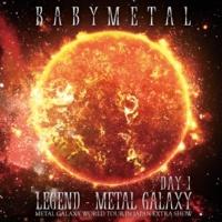 BABYMETAL LEGEND - METAL GALAXY [DAY-1] (METAL GALAXY WORLD TOUR IN JAPAN EXTRA SHOW)
