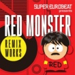 V.A. SUPER EUROBEAT presents RED MONSTER REMIX WORKS