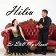 Hiliu Be Still My Heart