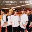 TOMORROW X TOGETHER Drama [Japanese Ver.]