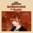 Sam Hatmaker Someone To Hate (The Acoustic Sessions)