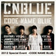CNBLUE with me (Live-2012 Special Event -CODE NAME BLUE-@PACIFICO Yokohama, Kanagawa)