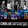 CNBLUE Live-2016 Arena Tour -Our Glory Days-