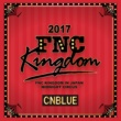 CNBLUE Live 2017 FNC KINGDOM -MIDNIGHT CIRCUS-