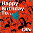 Offo Happy Birthday To...