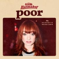 Sam Hatmaker Poor (The Acoustic Sessions)