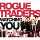 Rogue Traders Watching You