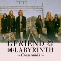 GFRIEND 回: LABYRINTH ~Crossroads~