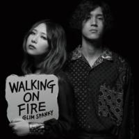 GLIM SPANKY Walking On Fire