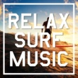 Various Artists RELAX SURF MUSIC