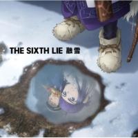 THE SIXTH LIE 融雪