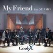 Cool-X My Friend feat. SEAMO