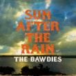 THE BAWDIES SUN AFTER THE RAIN