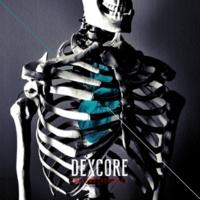 DEXCORE [METEMPSYCHOSIS.] 2