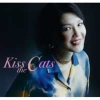 Kiss the Cats Kiss the Cats