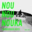 HAMBURGER BOYS NOU NOU NOUKA